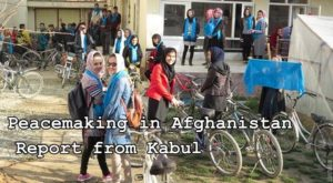 Peacemaking in Afghanistan: Report from Kabul